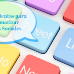 Herramientas para automatizar tareas en Redes Sociales