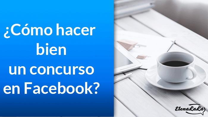 ¿Cómo hacer bien un concurso en Facebook?