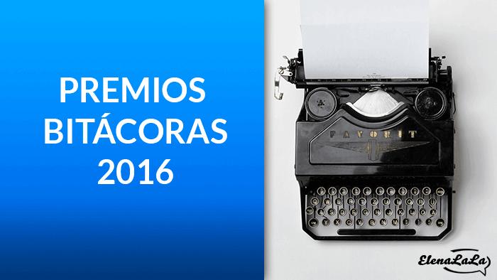 Premios Bitácoras 2016 – ¿Por qué presentarse?