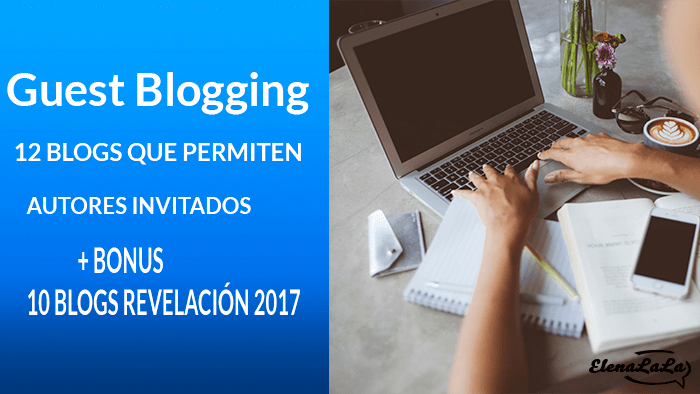 Los 12 mejores blogs para hacer guest blogging + bonus