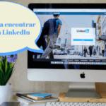 ¿Cómo buscar trabajo en LinkedIn? 8 claves indispensables
